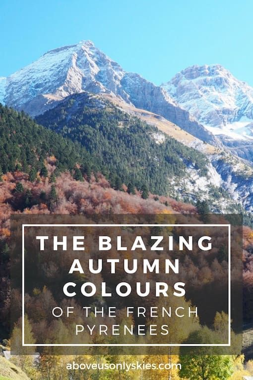 The Blazing Autumn Colours Of The French Pyrenees #autumncolours