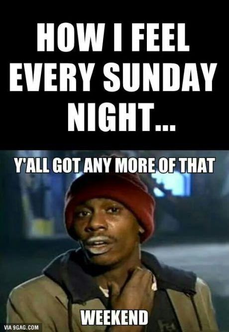 Exactly How Im Feeling Right Now Sunday Humor Sunday Quotes Funny Funny Sunday Memes