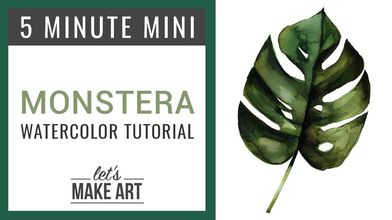 Monstera Leaf Five Minute Mini Watercolor Painting Tutorial