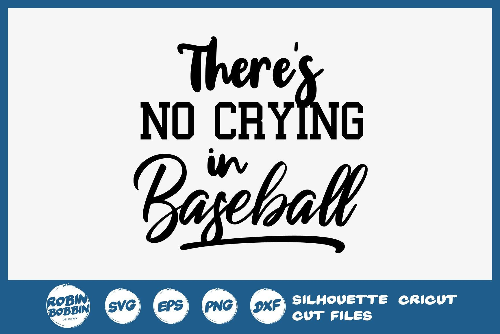 There's No Crying in Baseball SVG, Baseball Mom svg, Sport
