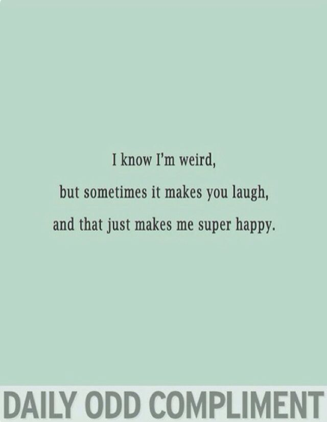 Daily Odd Compliment Maggie Pinterest Odd Compliments Daily