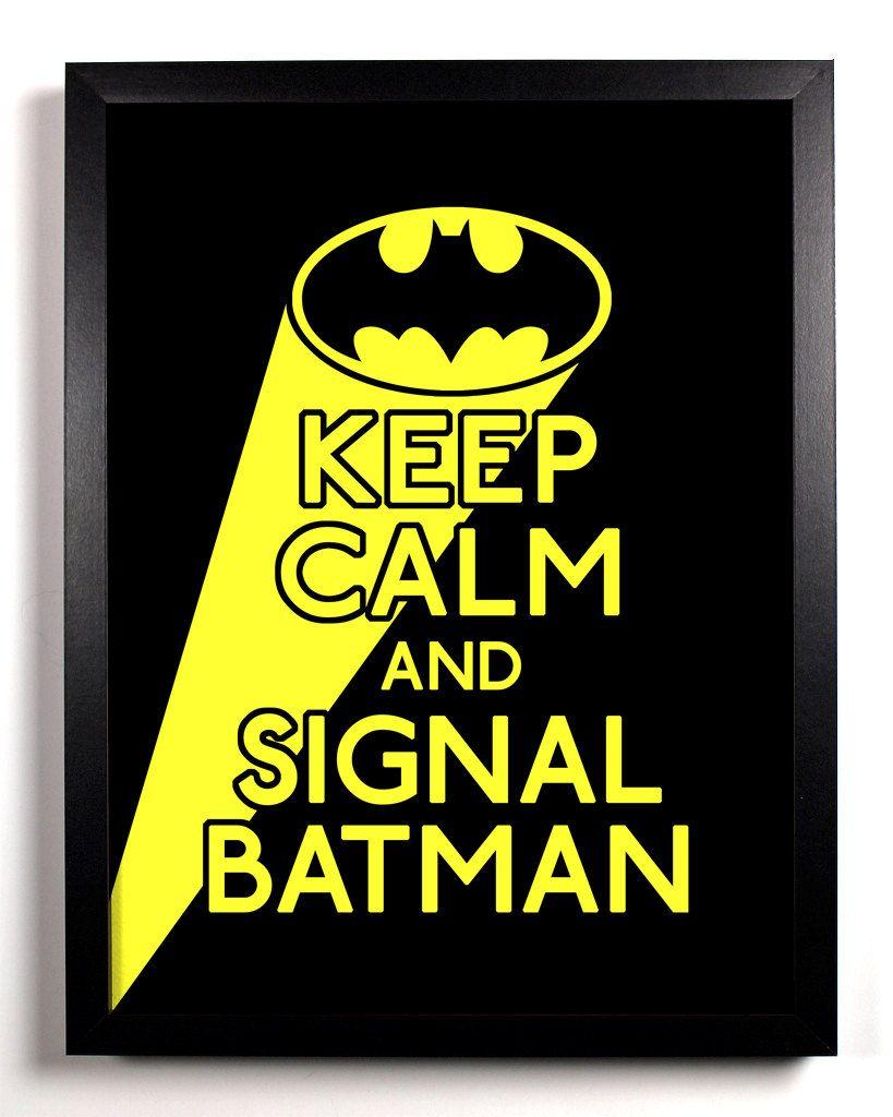Keep Calm and Signal Batman (Batman Symbol) 5 x 7 Print Keep Calm ...