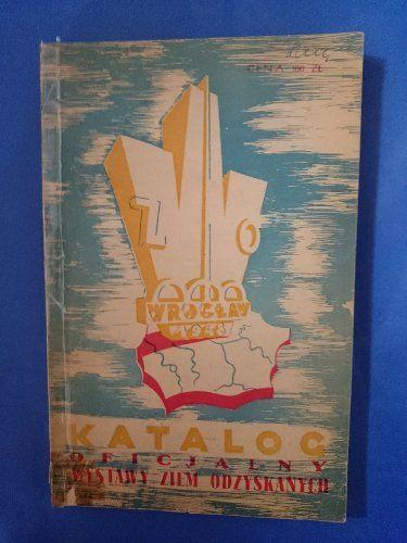 Katalog Oficjalny Wystawy Ziem Odzyskanych 6614456976 Oficjalne Archiwum Allegro Painting Art Book Cover