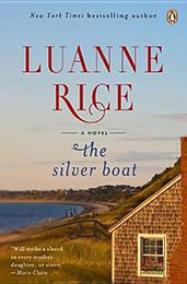 "The Silver Boat by Luanne Rice (May 2012)...From the beloved ""New York Times"" bestselling Luanne Rice comes a heartwarming yet heart-wrenching portrait of three far-flung sisters who come home to Martha's Vineyard one last time."