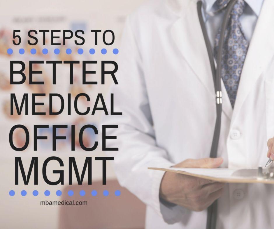 5 Steps to Better Medical Office Management   medium