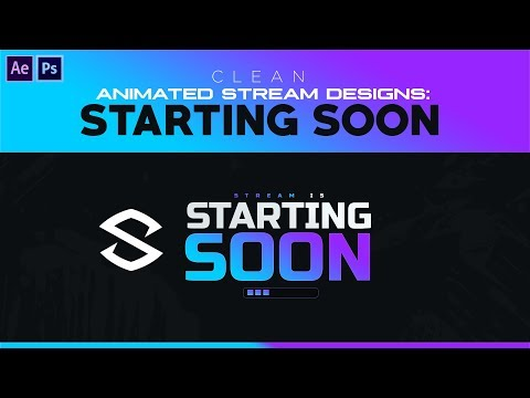 1 Ps Ae Tutorial Animated Stream Designs Clean Starting Soon Screen Youtube Streaming Tutorial Intro