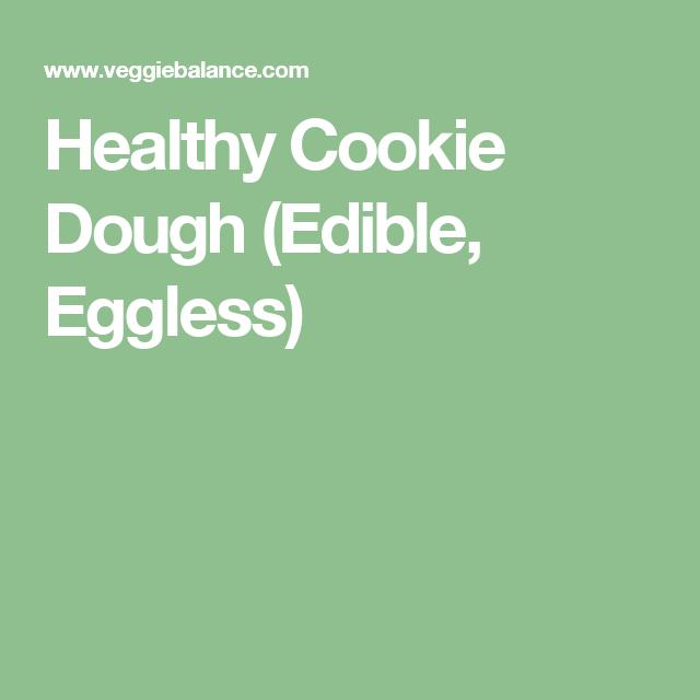 Healthy Cookie Dough (Edible, Eggless)