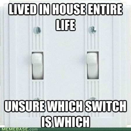 Ha! I still do this at my parents house with the 3 switches in the entry...