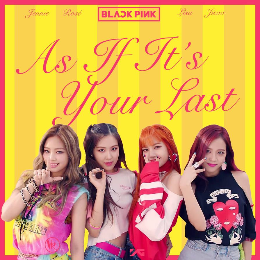 Blackpink As If It S Your Last 2 By Vanessa Van3ss4 On