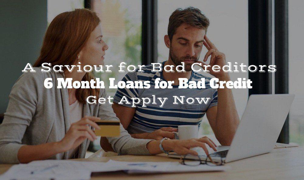 6 Month Loans For Bad Credit Loans For Bad Credit Bad Credit Bad Credit Score