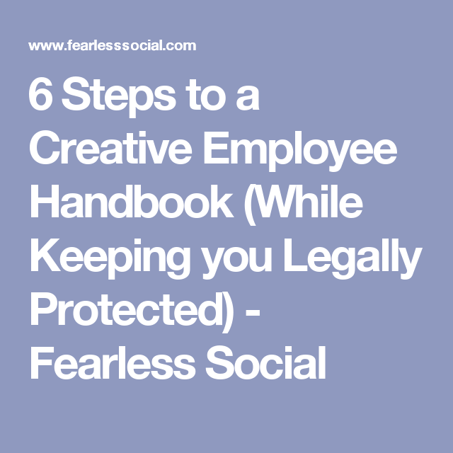 Steps To A Creative Employee Handbook While Keeping You Legally
