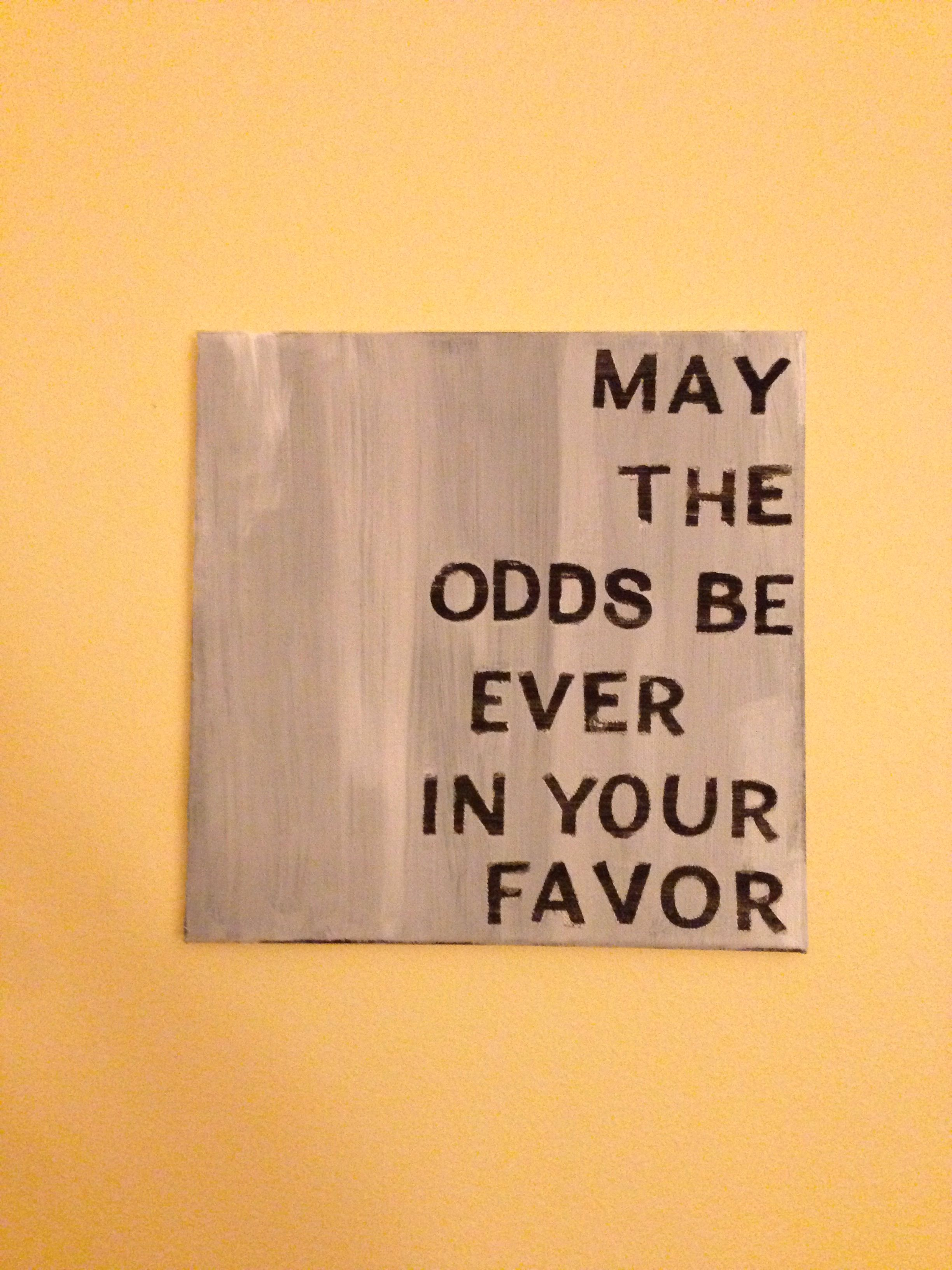 May the Odds Be Ever in Your Favor Poster - 13x19 $7.80 #