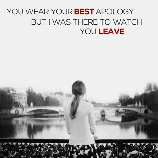 You wear your best apology but I was there to watch you leave. All those times I'd let you in, just for you to go again.