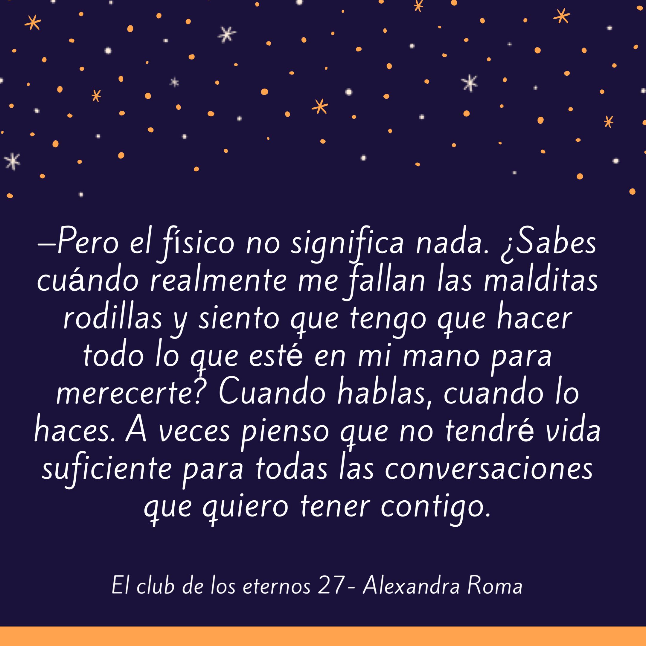 El Club De Los Eternos 27 Alexandra Roma Significas Mucho Para Mi Libros Citas