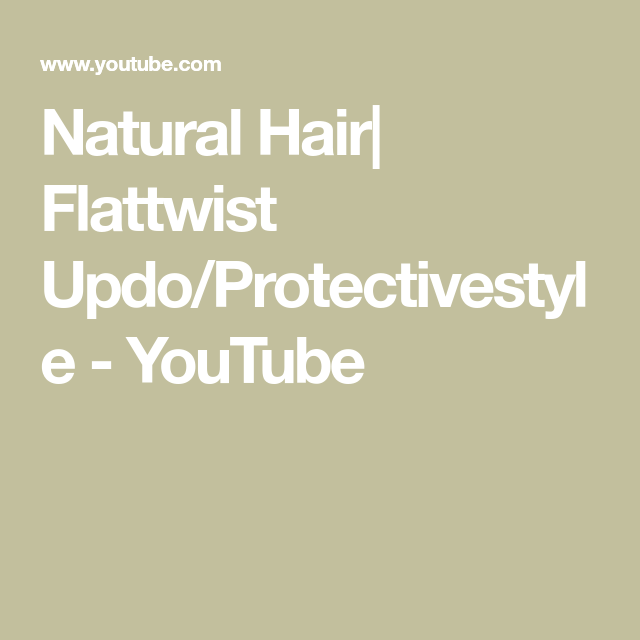 Natural Hair  Flattwist Updo/Protectivestyle - YouTube