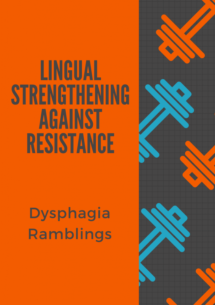 Lingual Strengthening Using Resistance - Dysphagia Ramblings