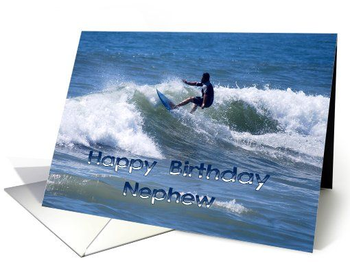 Happy birthday surfer nephew card http: www.greetingcarduniverse