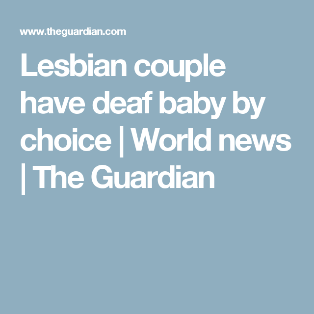 Lesbian couple and deaf baby