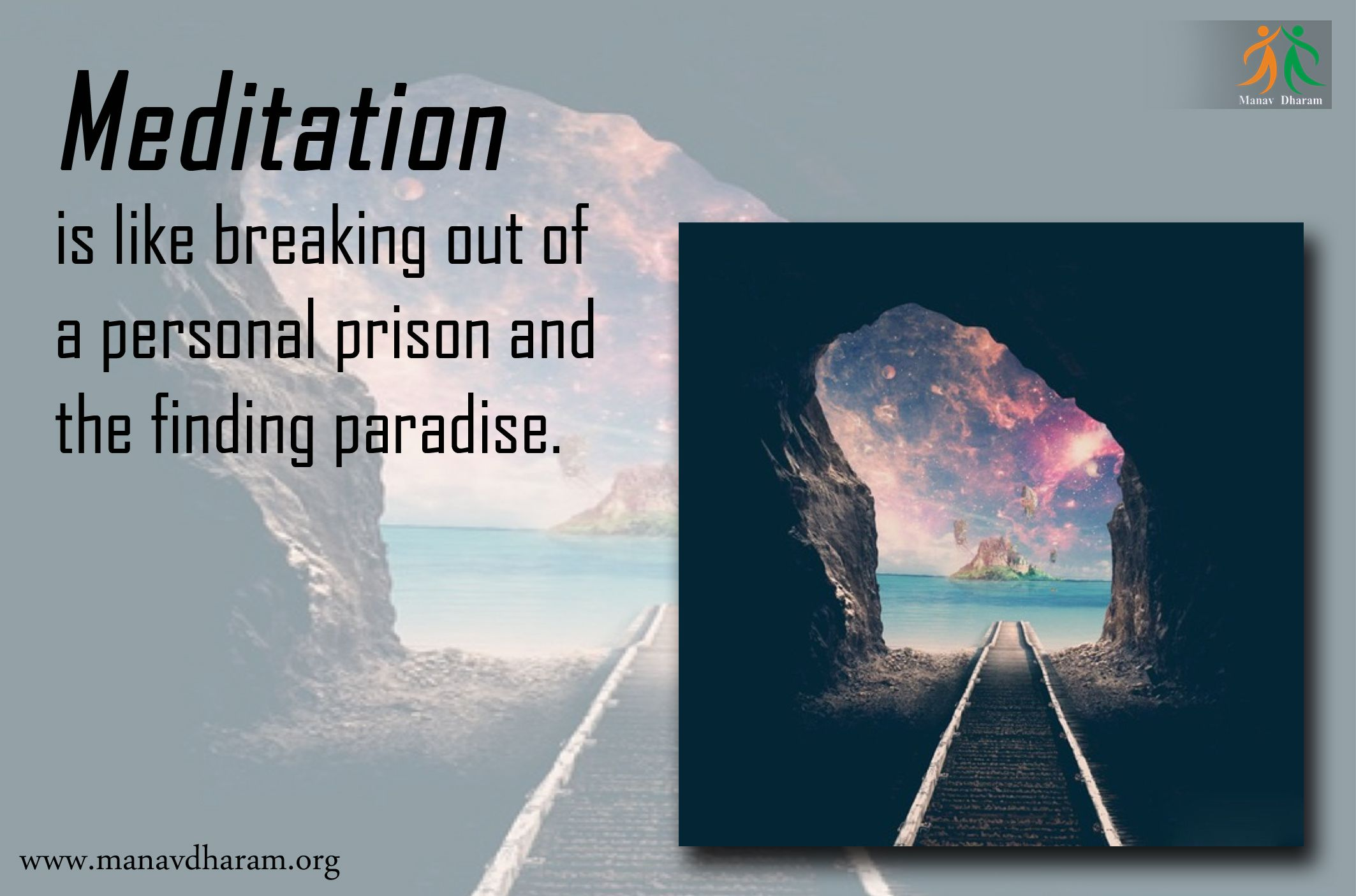 MEDITATION is like breaking out of a personal prison and