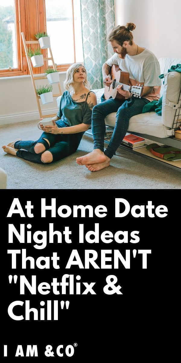 "At-Home Date Night Ideas That Aren't The Typical ""Netflix & Chill"", #Aren… – BikiniLove"