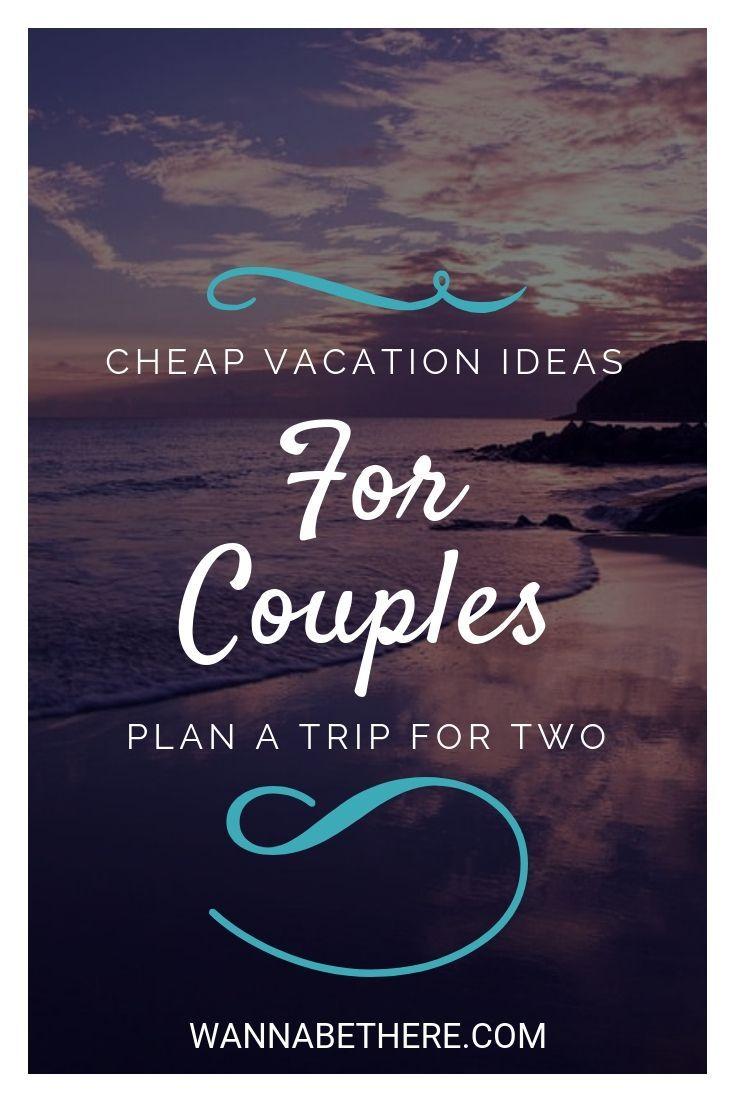 Romantic getaways cheap fun trips two