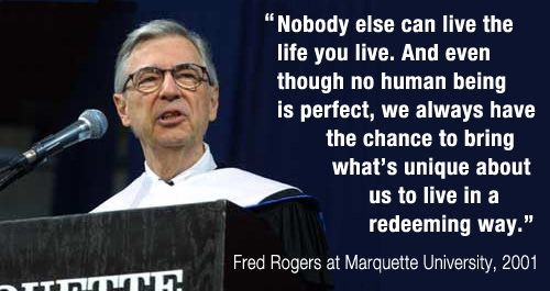 March 20 2012 Would Have Been The 84th Birthday Of Fred Rogers 1928 2003 Mister Rogers Visited Marquette Mr Rogers Quote Birthday Quotes For Me 15th Quotes