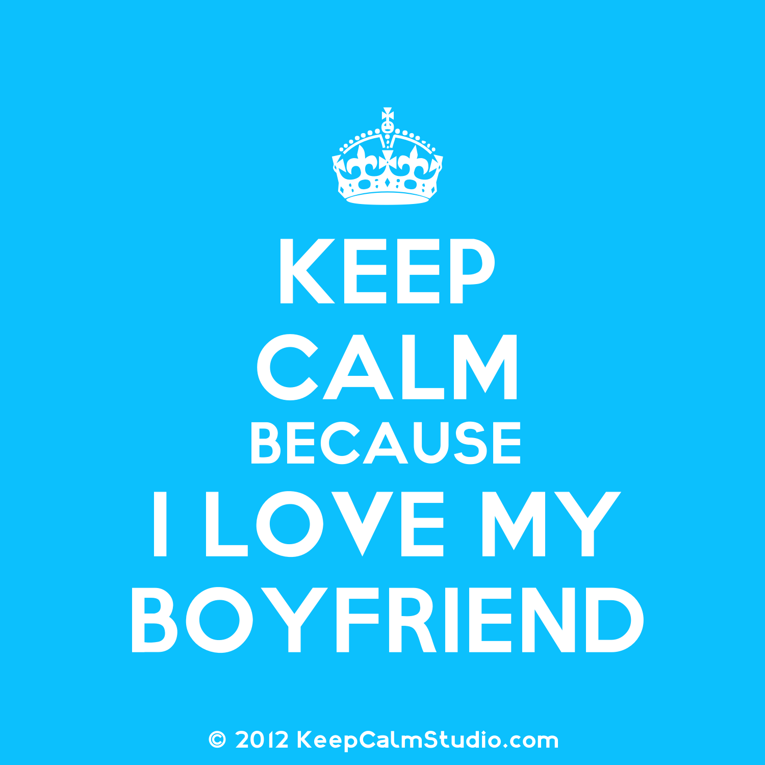 Keep calm because I love my boyfriend. | For my Brandon ...