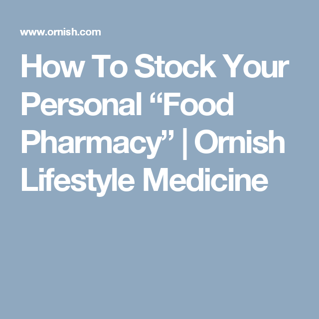 "How To Stock Your Personal ""Food Pharmacy"" 