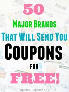 50 Major Brands That Will Send You Coupons for FREE! | Happy Deal - Happy Day!