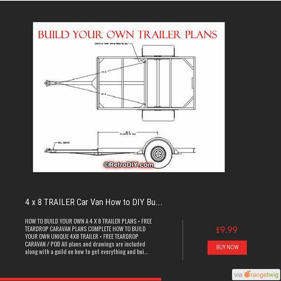 4 X 8 Trailer Car Van How To Diy Build Plans By Retrodiyandplants Boat Building Plans Teardrop Trailer Plans Trailer Plans