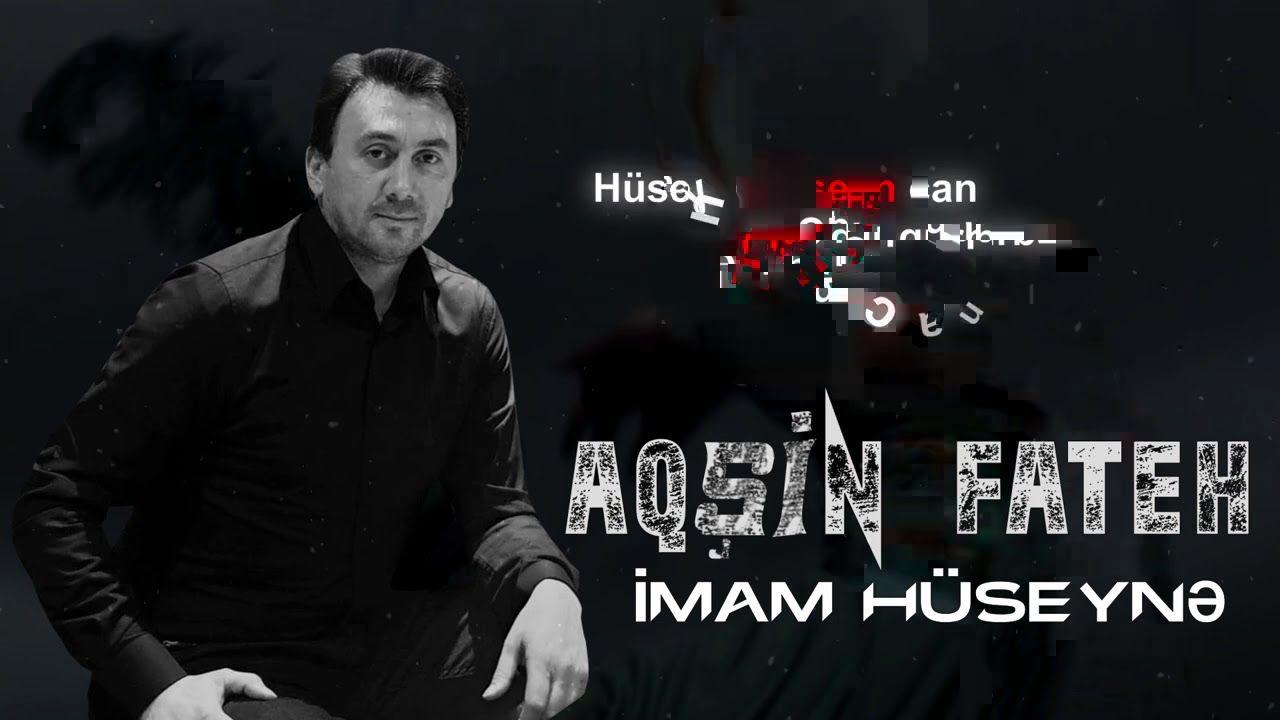 Aqsin Fateh Imam Huseynə Mp3 Yukle Iman