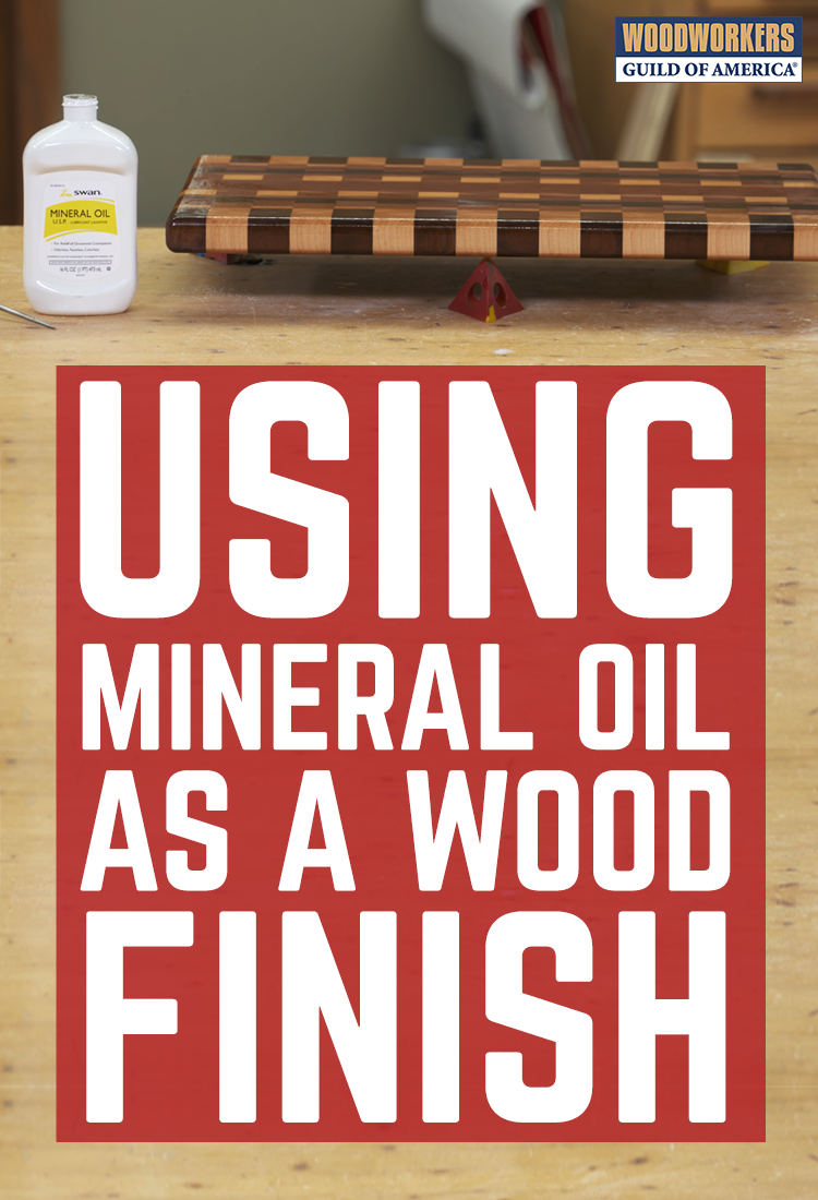 Why Put Mineral Oil On Wood The Gest Reason Is That It S An Excellent Food Safe Finish For Many Woodworkers Go To Sealer