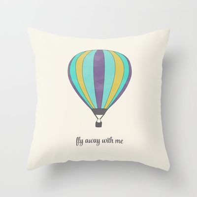 FLY AWAY WITH ME - HOT AIR BALLOON Throw Pillow by Allyson Johnson - $20.00