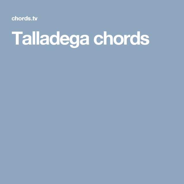 Talladega Chords This Old Guitar Pinterest Eric Church