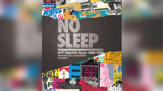 New Book: No Sleep NYC Nightlife Flyers 1988-1999 by DJ Stretch Armstrong and Evan Auerbach (PowerHouse Books). a visual history of the days of New York...