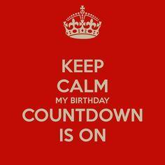 Keep Calm My Birthday Countdown Is On Keep Calm My Birthday Birthday Countdown Happy Birthday Quotes Funny