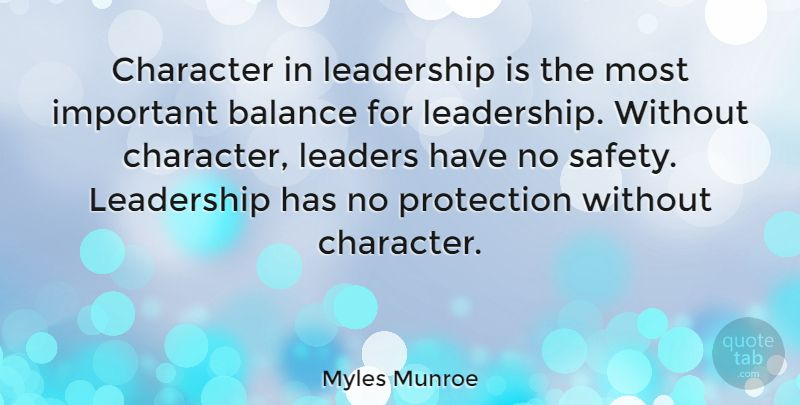 "Myles Munroe: ""Character in leadership is the most important balance for… #Character #Leadership #quotes #quotetab #quotes #quotetab"