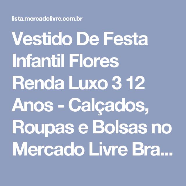5abbab95ae Vestido De Festa Infantil Flores Renda Luxo 3 12 Anos - Calçados ...