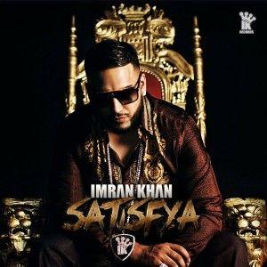 Satisfya Imran Khan Mp3 Song Download Mp3 Song Imran Khan