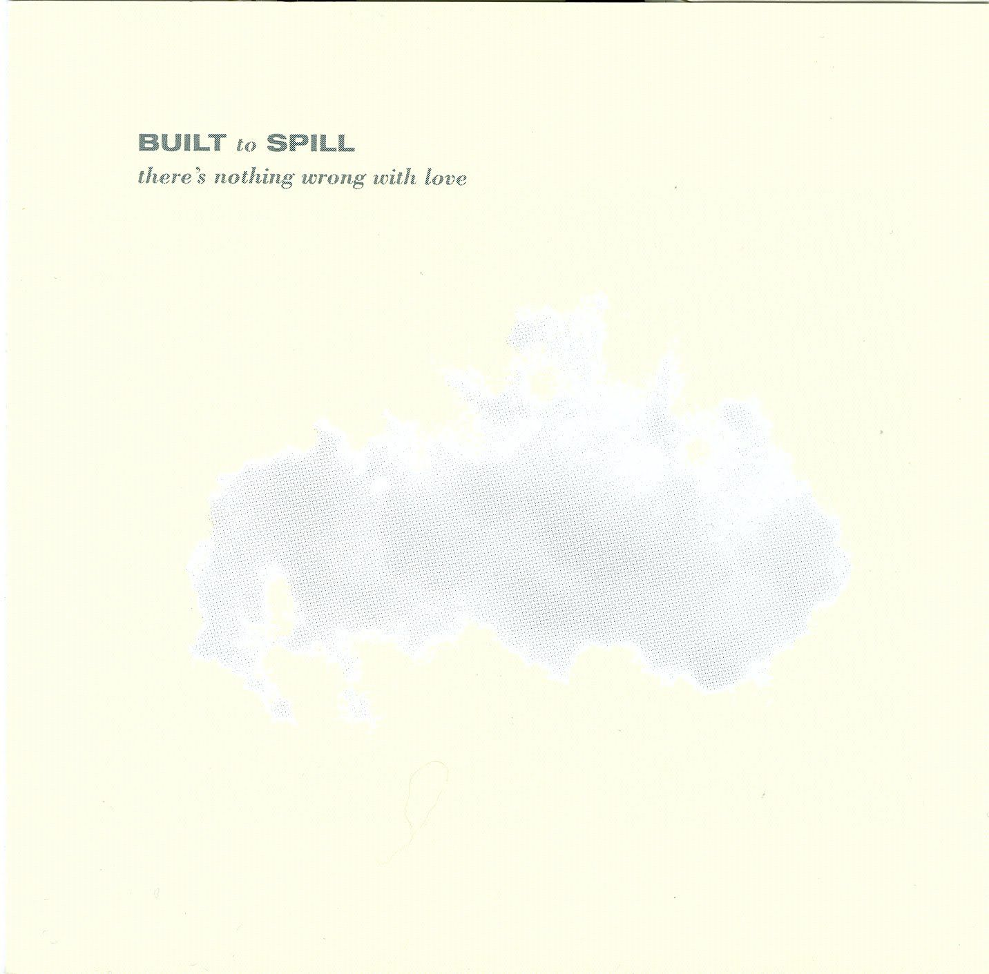 Built To Spill There S Nothing Wrong With Love 1994 Built To