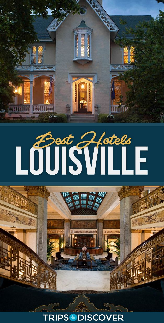 9 Best Hotels In Louisville Kentucky