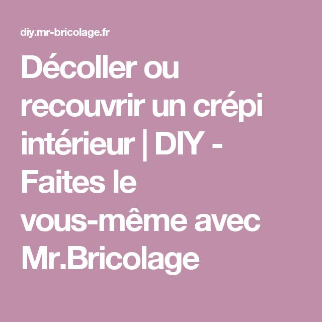 Décoller Ou Recouvrir Un Crépi Intérieur Aménagements Pinterest - Decoller du crepis interieur