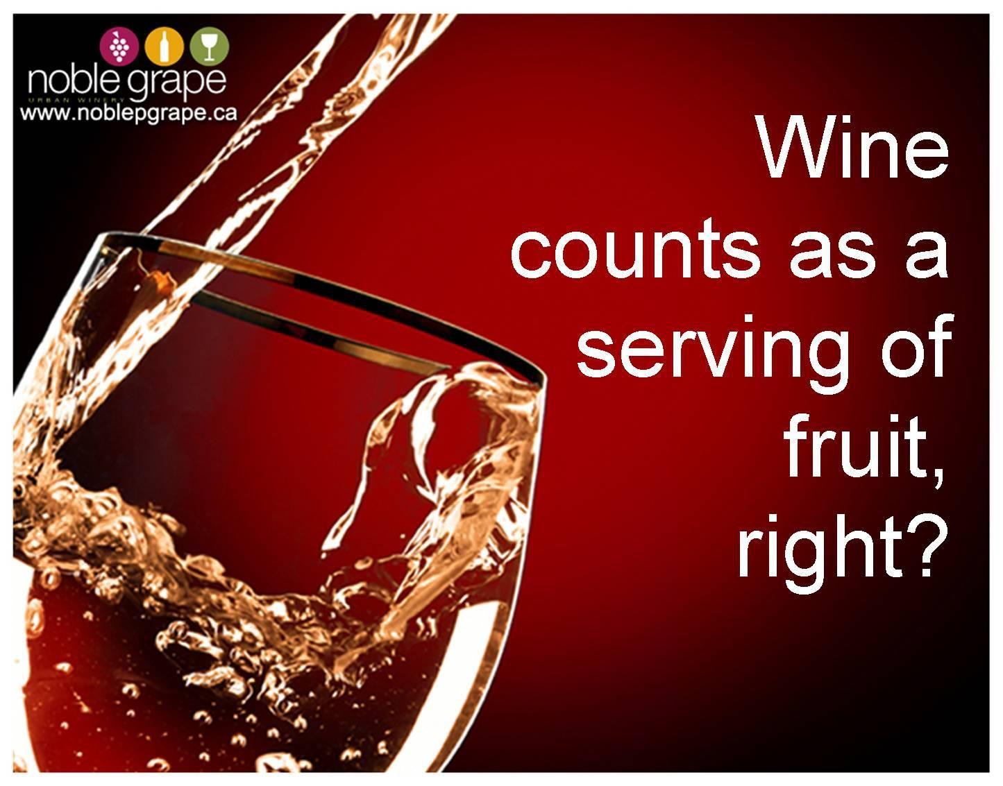 Noble Grape Urban Winery Wine Kits And Wine Making Solutions Fun Wine Glasses Wine Quotes Wine Jokes