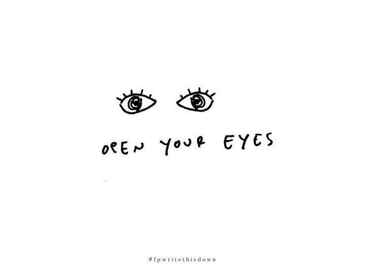Open Your Eyes Pretty Words Cool Words Words