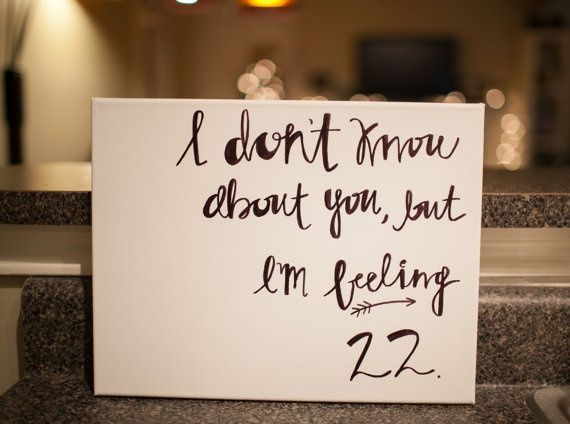 22 Taylor Swift Lyrics Galleryhip Com The Hippest Galleries 22nd Birthday Quotes Taylor Swift Lyrics Taylor Swift Songs