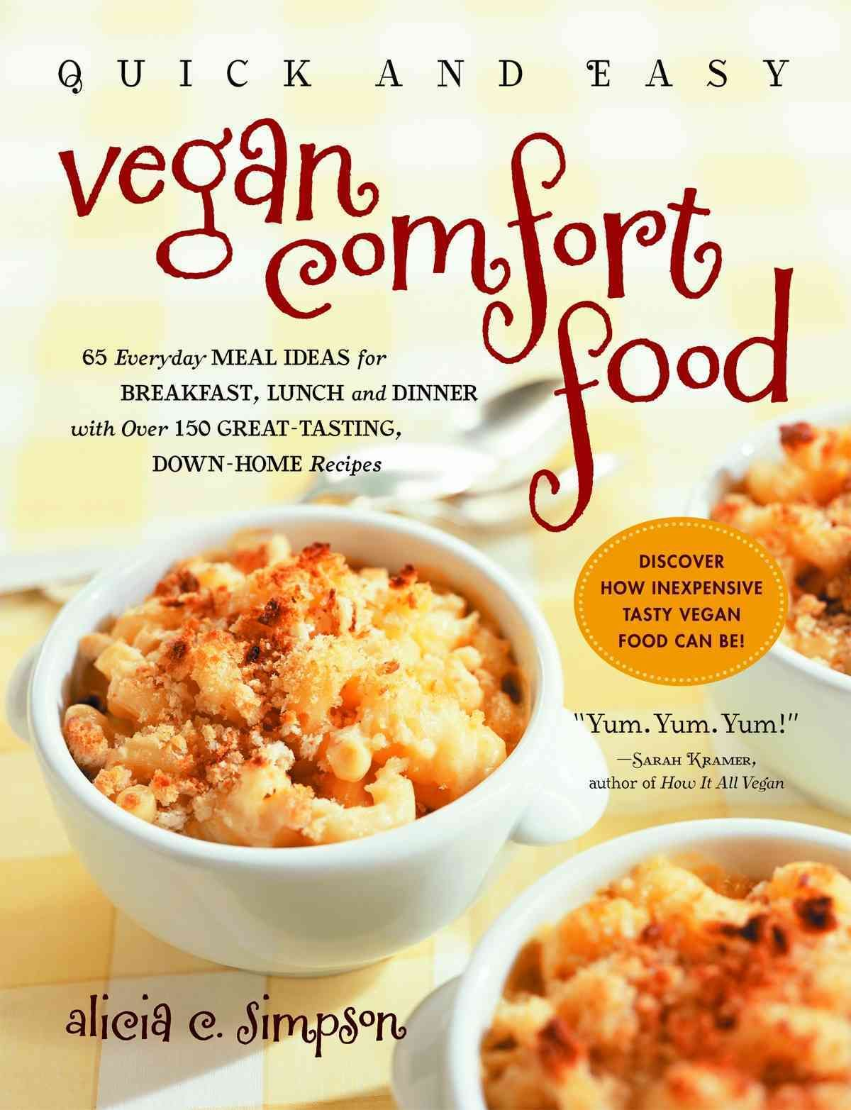 Quick and easy vegan comfort food 65 everyday meal ideas for quick and easy vegan comfort food 65 everyday meal ideas for breakfast lunch and forumfinder Images
