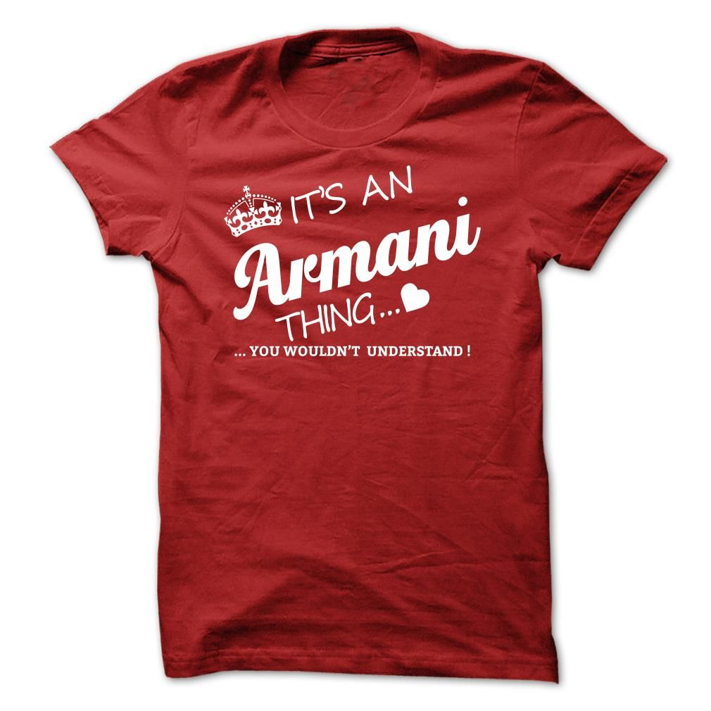 #Hoodie... Nice T-shirts (Best Price) Its An Armani Thing - WeedTshirts  Design Description: If youre An Armani then this shirt is for you!If Youre An Armani, You Understand ... Everyone else has no idea ;-) These make great gifts for other family members  If you don't utter...