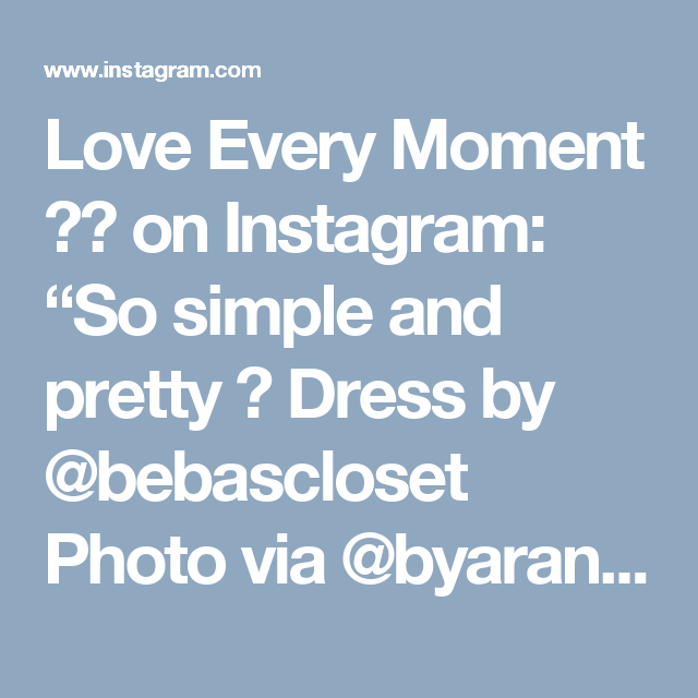 "Love Every Moment ❤️ on Instagram: ""So simple and pretty 💕 Dress by @bebascloset Photo via @byarantxasandua"""
