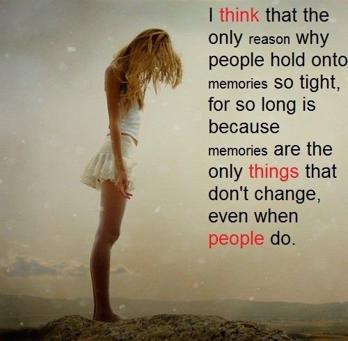 Why People Hold On To Memories Words Words Quotes Quotable Quotes