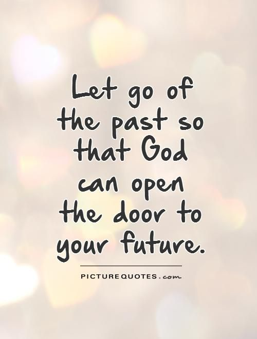 Pin By Christine Vigil On Art Gallery Go For It Quotes Past Quotes Letting Go Quotes